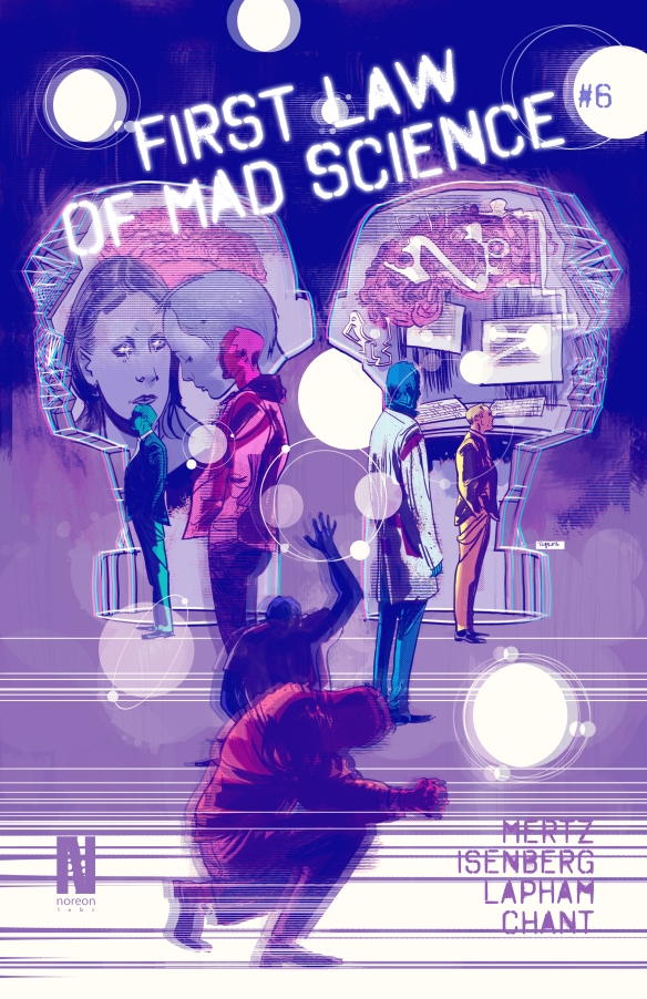 First Law of Mad Science Issue 6